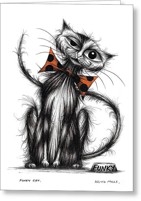 Posh Drawings Greeting Cards - Funky cat Greeting Card by Keith Mills