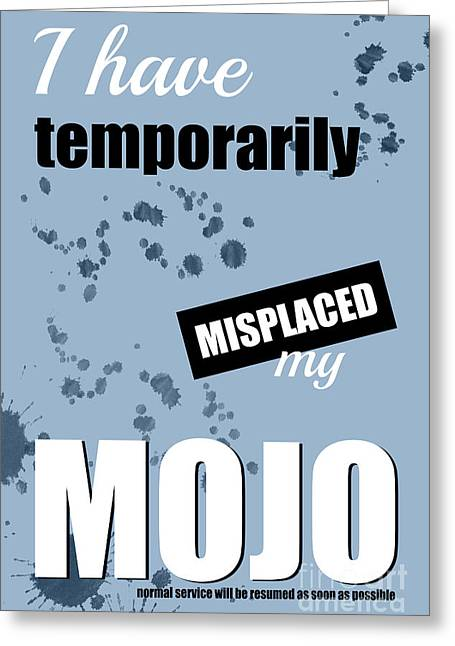 Funny Text Poster - Temporary Loss Of Mojo Blue Greeting Card by Natalie Kinnear