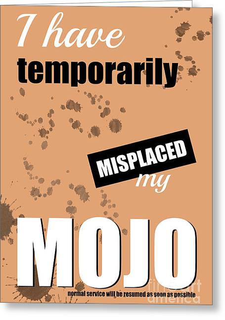 Funny Text Poster - Temporary Loss Of Mojo Orange Greeting Card by Natalie Kinnear