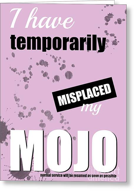 Funny Text Poster - Temporary Loss Of Mojo Pink Greeting Card by Natalie Kinnear