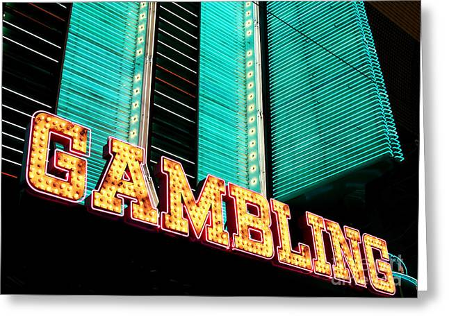 Freemont Street Greeting Cards - Gambling Greeting Card by John Rizzuto