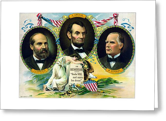 Garfield Lincoln And Mckinley In Memoriam Greeting Card by War Is Hell Store