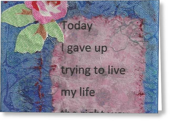 Gave Up Living Right Way - 2 Greeting Card by Gillian Pearce