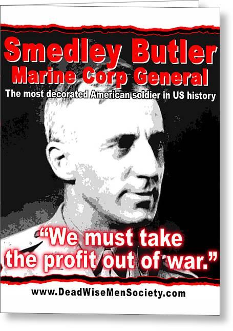 Quakers Digital Art Greeting Cards - Gen. Smedley Butler On War Profit Greeting Card by K Scott Teeters