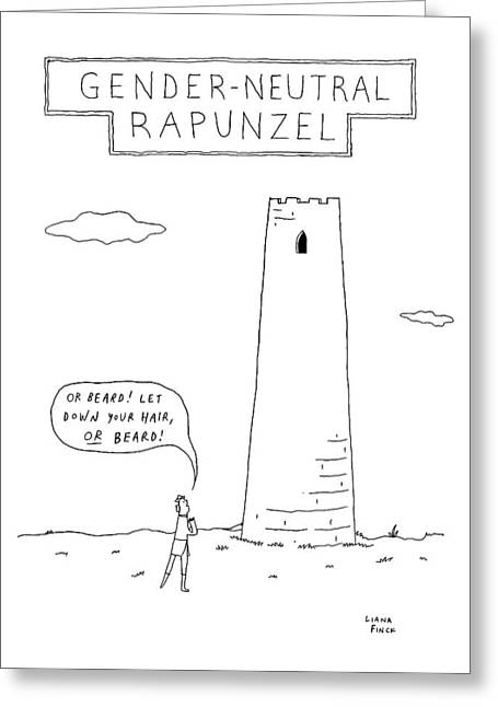Gender-neutral Rapunzel -- A Man Calls Out To Let Greeting Card by Liana Finck