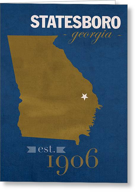 Town Mixed Media Greeting Cards - Georgia Southern University Eagles Statesboro College Town State Map Poster Series No 041 Greeting Card by Design Turnpike