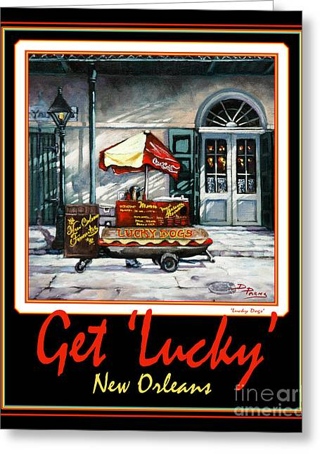 Lucky Dogs Greeting Cards - Get  Lucky  -  New Orleans Greeting Card by Dianne Parks