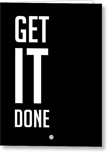 Got Greeting Cards - Get It Done Poster Black Greeting Card by Naxart Studio
