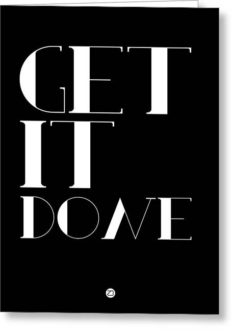 Got Greeting Cards - Get It Done Poster Greeting Card by Naxart Studio