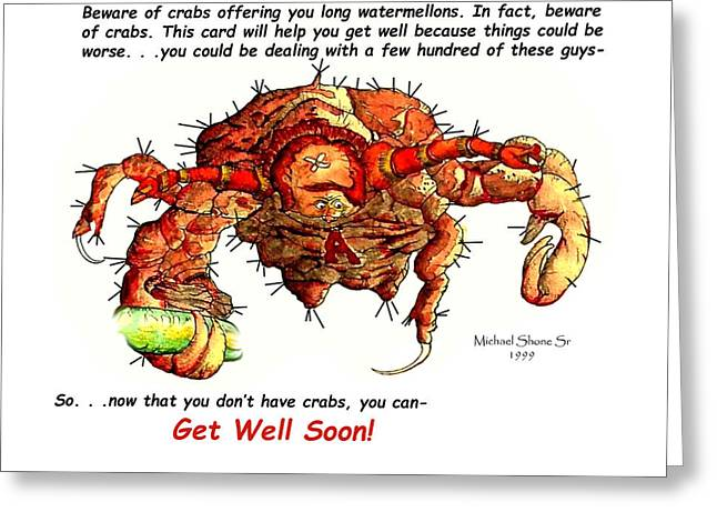 Crab Greeting Cards - Get Well Crab Card Greeting Card by Michael Shone SR