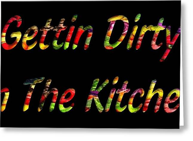 Dinner Party Invitation Greeting Cards - Gettin Dirty In The Kitchen Greeting Card by Catherine Lott