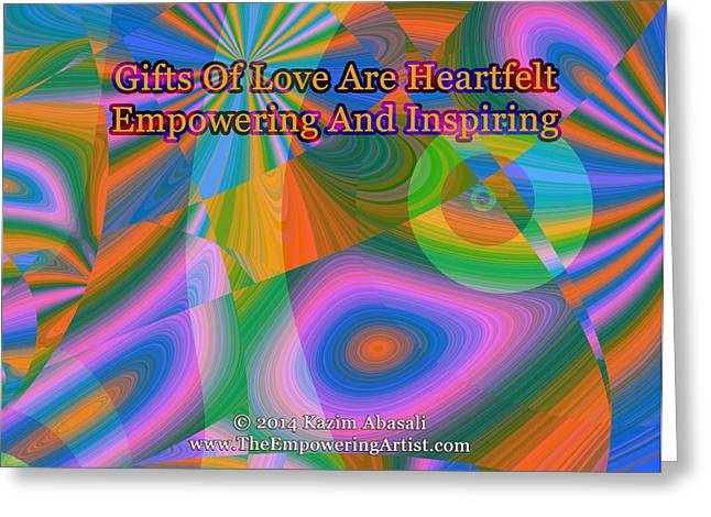 Empower Greeting Cards - Gifts Of Love Are Heartfelt Greeting Card by Kazim  Abasali