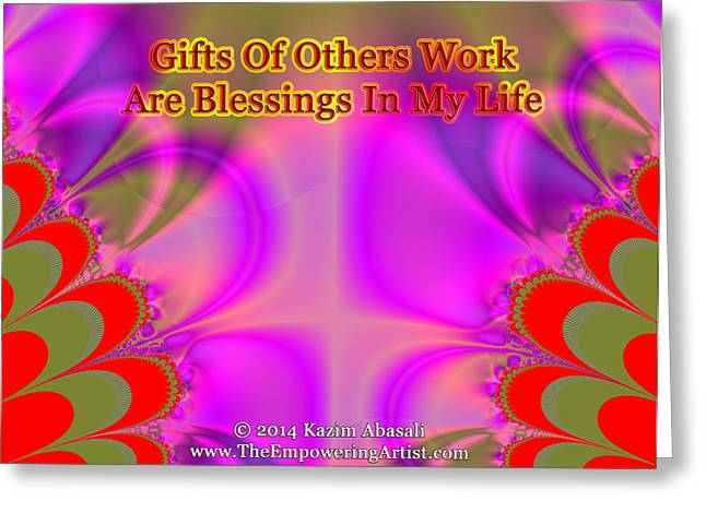 Empower Greeting Cards - Gifts Of Others Work Greeting Card by Kazim  Abasali