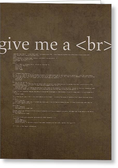 Give Greeting Cards - Give Me A Break HTML Coding Web Developer Humor Poster Greeting Card by Design Turnpike