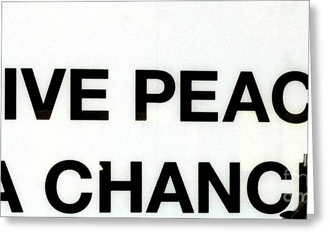 Paix Greeting Cards - Give Peace a Chance Selfie Greeting Card by Anahi DeCanio