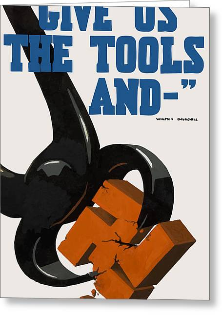 British Propaganda Greeting Cards - Give Us The Tools And  Greeting Card by War Is Hell Store