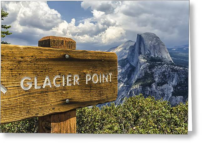 With Text Greeting Cards - Glacier Point Sign Greeting Card by Joseph S Giacalone