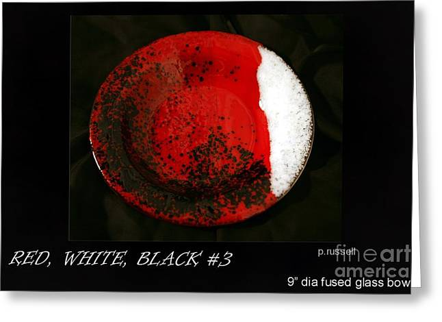 Warm Glass Art Greeting Cards - Glass Bowl in Red and White and Black Greeting Card by P Russell