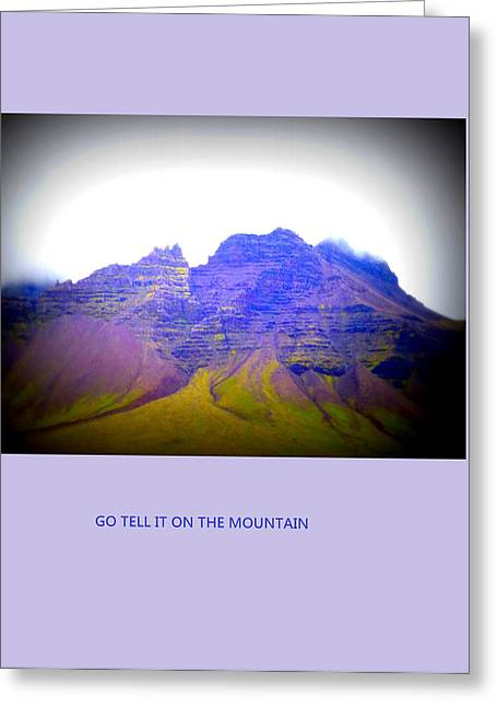 Mental Process Greeting Cards - Go tell it on the mountain Greeting Card by Hilde Widerberg