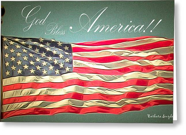 Enhanced Paintings Greeting Cards - God Bless America 2 Greeting Card by Barbara Snyder