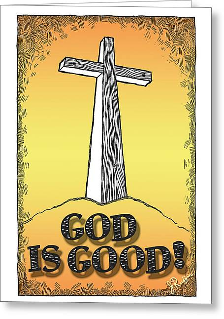 The Wooden Cross Digital Art Greeting Cards - God is Good Greeting Card by Jerry Ruffin