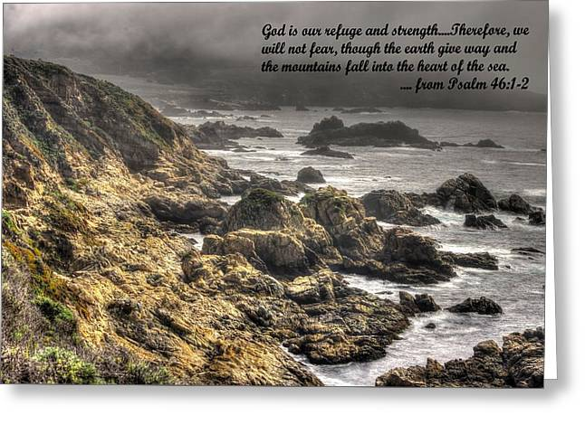 God - Our Refuge And Strength Though The Mountains Fall Into The Sea - From Psalm 46.1-2 - Big Sur Greeting Card by Michael Mazaika