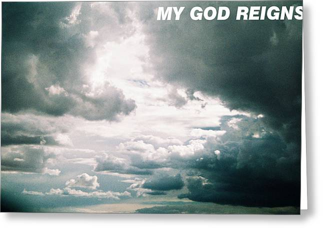 In My Life Greeting Cards - God Reigns Greeting Card by Belinda Lee