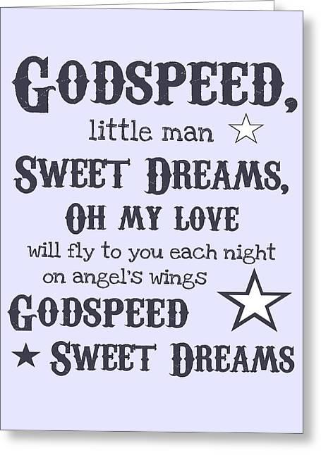 Housewarming Greeting Cards - Godspeed Sweet Dreams Greeting Card by Jaime Friedman