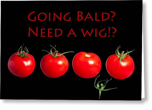 Hair Loss Greeting Cards - Going Bald Need A Wig? Greeting Card by Dirk Ercken