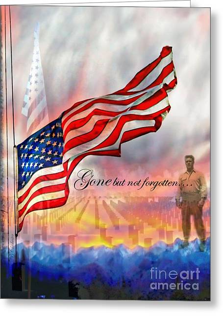 Gone But Not Forgotten Military Memorial Greeting Card by Barbara Chichester