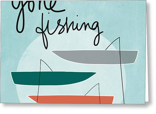 Fishing Boat Greeting Cards - Gone Fishing Greeting Card by Linda Woods