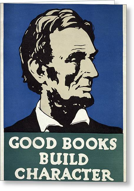 Abe Lincoln Art Greeting Cards - Good Books Build Character  1925 Greeting Card by Daniel Hagerman