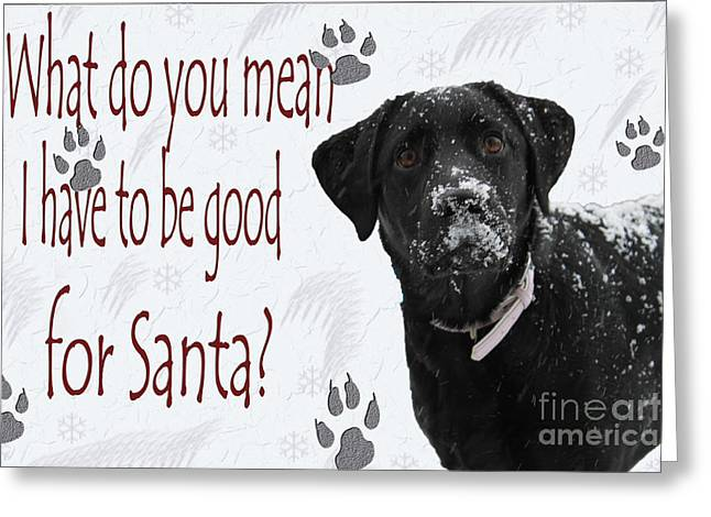 Black Lab Puppy Greeting Cards - Good For Santa Greeting Card by Cathy  Beharriell