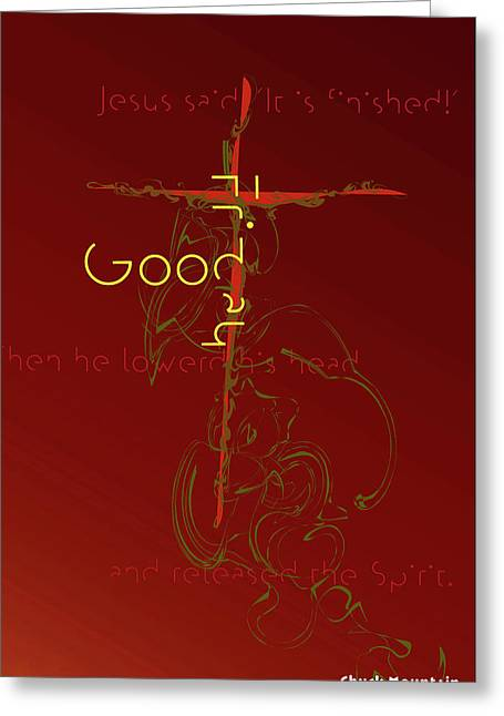 Holy Week Digital Art Greeting Cards - Good Friday Greeting Card by Chuck Mountain