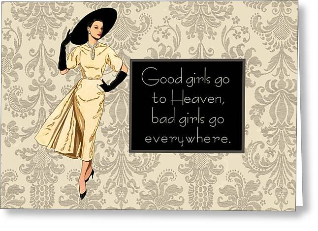 Humorous Greeting Cards Greeting Cards - Good girls go... Greeting Card by Marilu Windvand