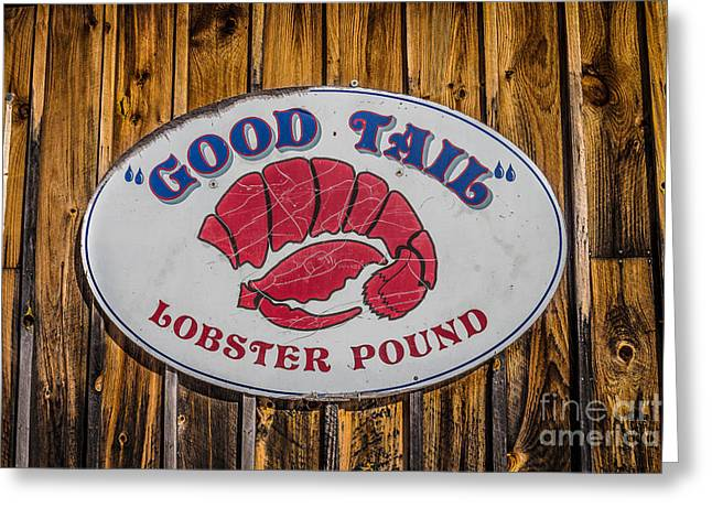 Lobster Sign Greeting Cards - Good Tail Greeting Card by David Rucker