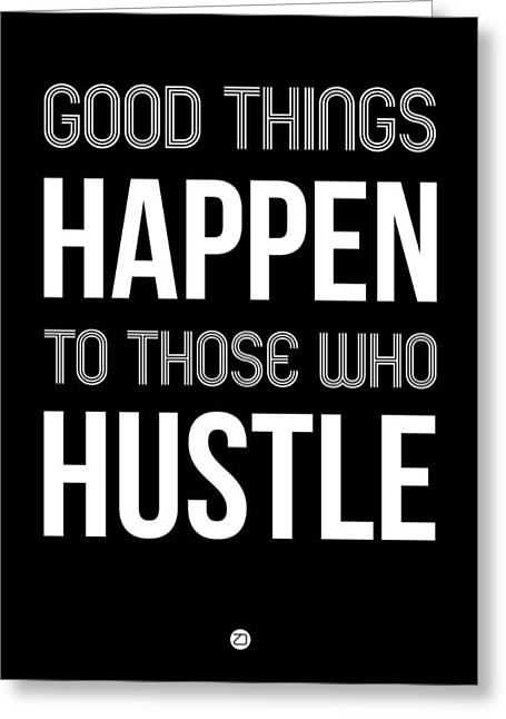 Good Thing Happen Poster Black Greeting Card by Naxart Studio