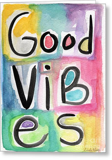 Signs Mixed Media Greeting Cards - Good Vibes Greeting Card by Linda Woods