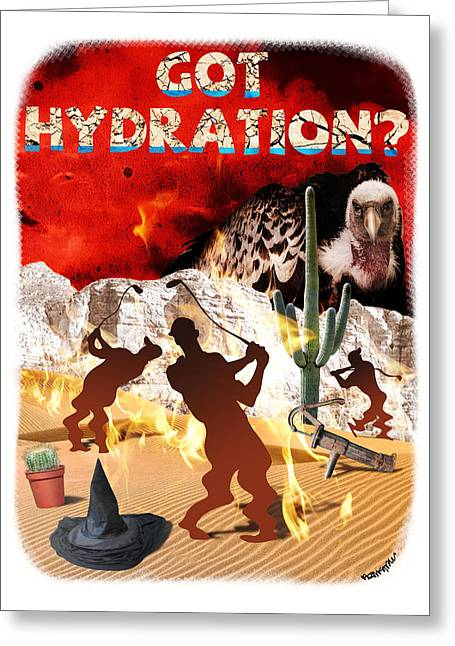 Got Hydration? Greeting Card by Mark Armstrong