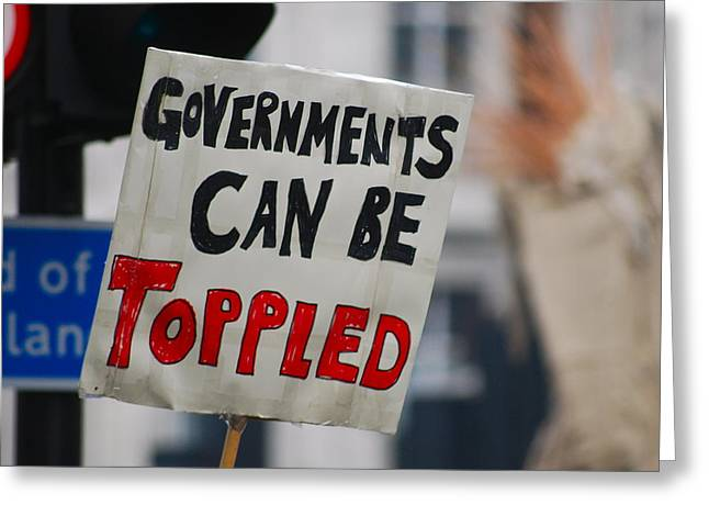 People Greeting Cards - Governments Can Be Toppled Greeting Card by Louise Morgan