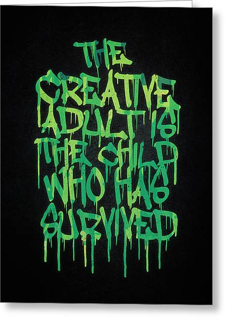 80s Greeting Cards - Graffiti Tag Typography The Creative Adult is the Child Who Has Survived  Greeting Card by Philipp Rietz