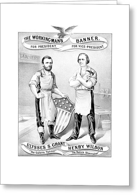 Vice Presidents Greeting Cards - Grant And Wilson 1872 Election Poster  Greeting Card by War Is Hell Store