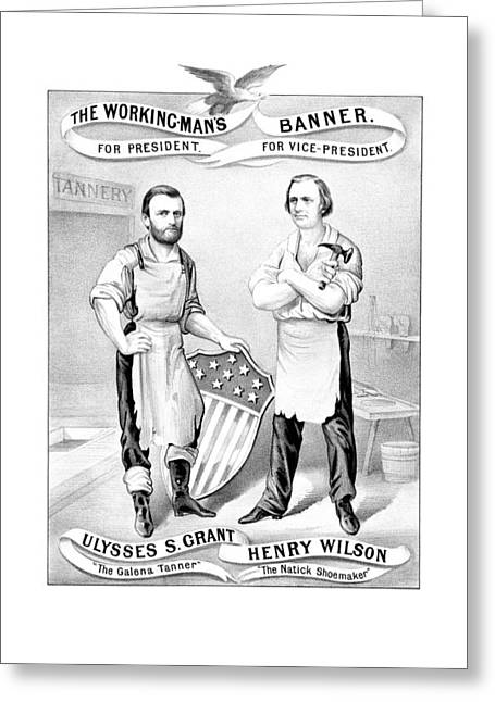 Us Election Greeting Cards - Grant And Wilson 1872 Election Poster  Greeting Card by War Is Hell Store