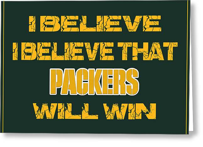 Believe Greeting Cards - Green Bay Packers I Believe Greeting Card by Joe Hamilton