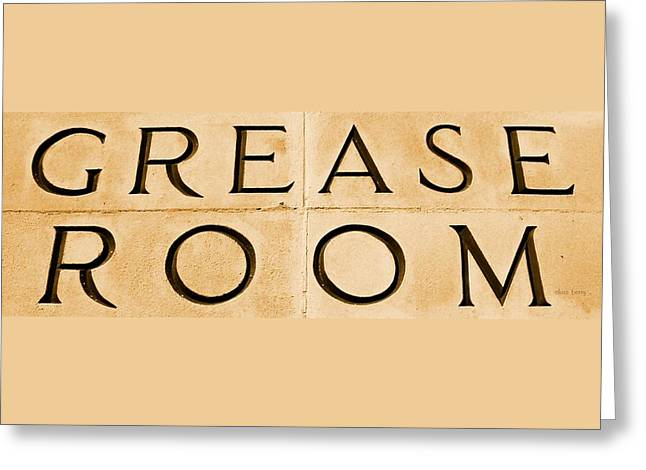 ist Photographs Greeting Cards - Grease Room Bay Sign Greeting Card by Chris Berry