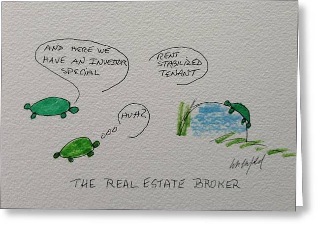 Humorous Greeting Cards Drawings Greeting Cards - Greeting Card Voice of the Turtle The Real Estate Broker I Greeting Card by Gail Eisenfeld