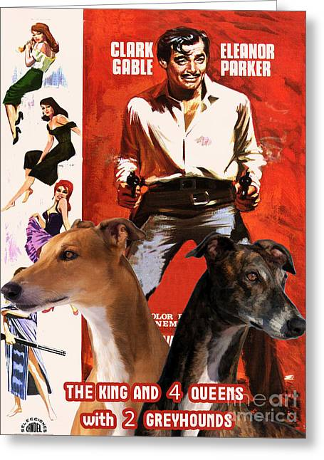 Greyhound Dog Greeting Cards - Greyhound Art - The King and Four Queens Movie Poster Greeting Card by Sandra Sij