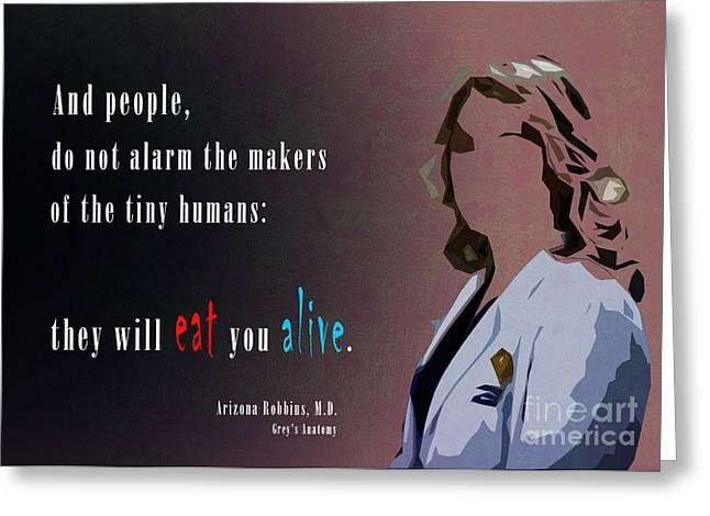 Grey's Amatomy Arizona Robbins Quote Greeting Card by Pablo Franchi