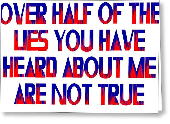 Sanity Greeting Cards - Half the Lies Greeting Card by Jim Williams