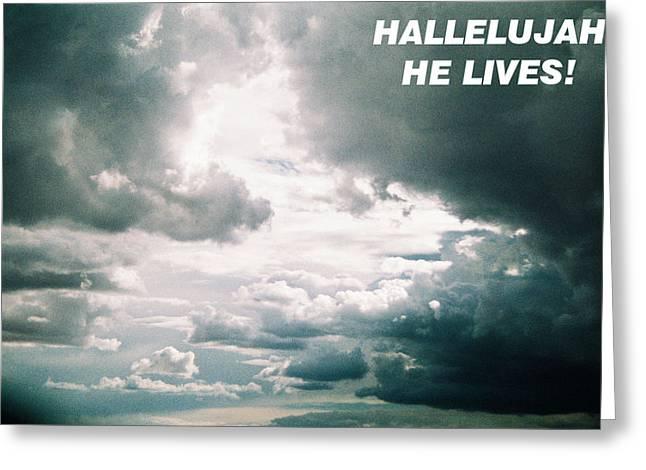 I Love U Forever Greeting Cards - Hallelujah He Lives Greeting Card by Belinda Lee
